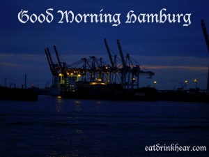 eatdrinkhear.com - good morning hamburg