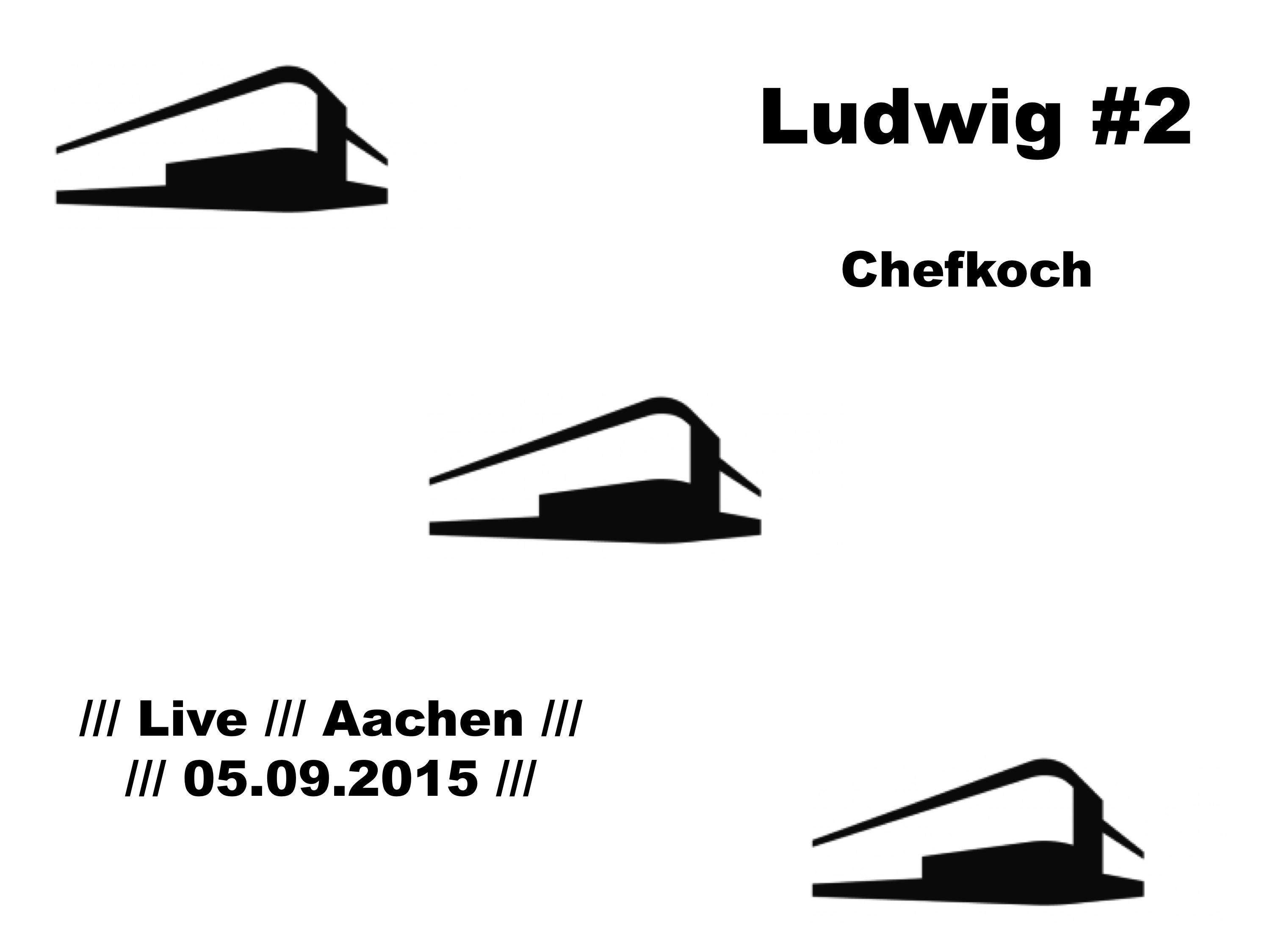 <!--:de-->Ludwig#2 /// Live /// 05.09.2015 – Chefkoch<!--:--><!--:en-->Ludwig#2 /// Live /// 05.09.2015 – Chefkoch<!--:-->
