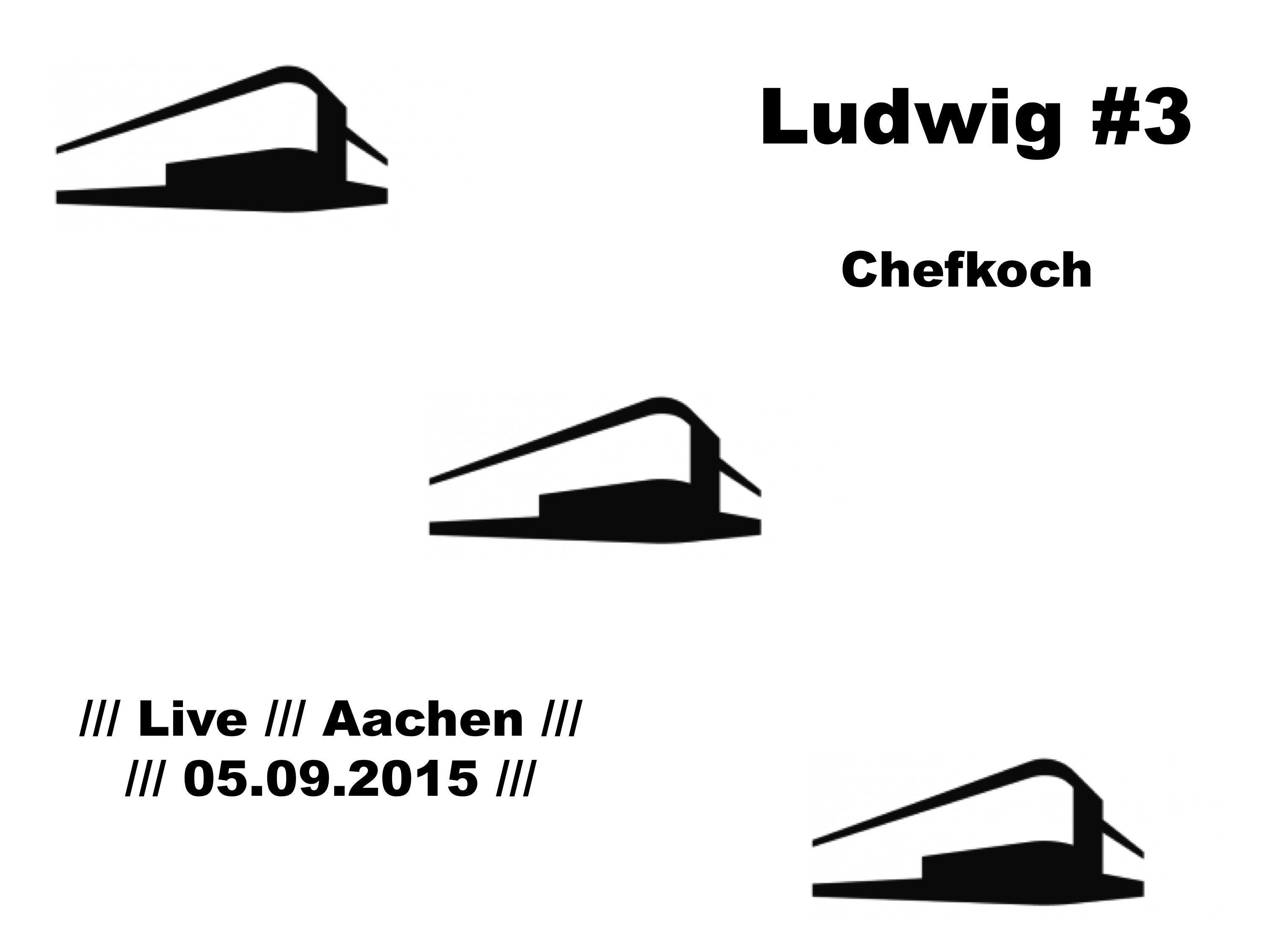 <!--:de-->Ludwig#3 /// Live /// 05.09.2015 – Chefkoch<!--:--><!--:en-->Ludwig#3 /// Live /// 05.09.2015 – Chefkoch<!--:-->